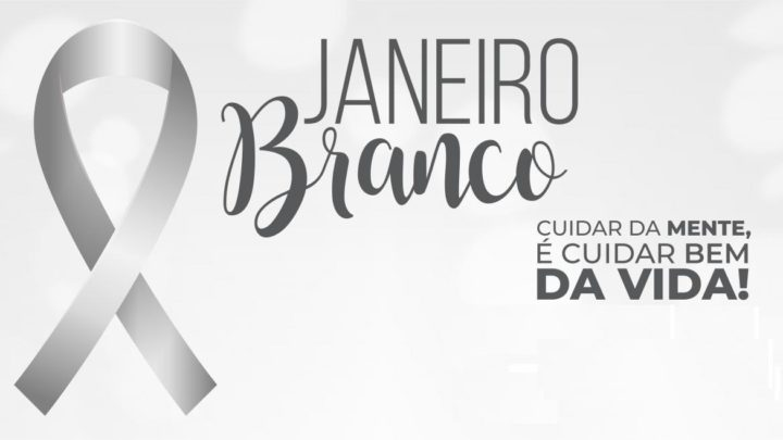 Janeiro Branco: Campanha chama a atenção para o cuidado com a saúde mental