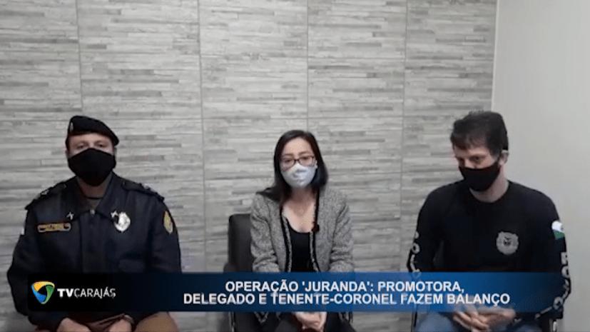 """Operação """"Juranda"""" : Promotora, delegado e Tenente – Coronel fazem balanço"""